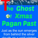 The Ghost Of Christmas Pagan Past