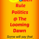 Golden Rule Politics In The Age Of Covid-19