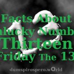 13 Facts About Unlucky Number Thirteen And Friday The 13th