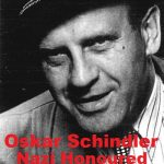 Oskar Schindler – Nazi Honoured Amongst Jews